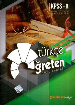 Uzman Kariyer KPSS B Genel Yetenek Genel Kültür Öğreten Türkçe Soru Bankası