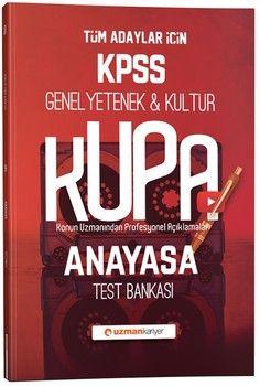 Uzman Kariyer KPSS Genel Yetenek Genel Kültür Kupa Anayasa Test Bankası