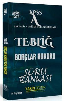 Yakın Eğitim Yayınları KPSS A Grubu TEBLİĞ Borçlar Hukuku Soru Bankası