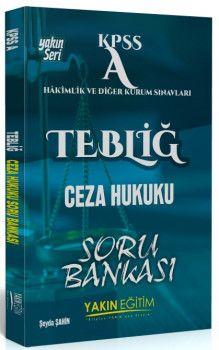 Yakın Eğitim Yayınları KPSS A Grubu TEBLİĞ Ceza Hukuku Soru Bankası