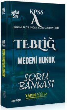 Yakın Eğitim Yayınları KPSS A Grubu TEBLİĞ Medeni Hukuk Soru Bankası