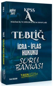 Yakın Eğitim Yayınları KPSS A Grubu TEBLİĞ İcra İflas Hukuku Soru Bankası