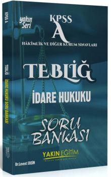 Yakın Eğitim Yayınları KPSS A Grubu TEBLİĞ İdare Hukuku Soru Bankası