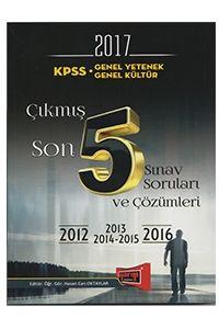 Yargı 2017 KPSS Genel Kültür Genel Yetenek Çıkmış Son 5 Sınva Soruları ve Çözümleri  (2012-2016)