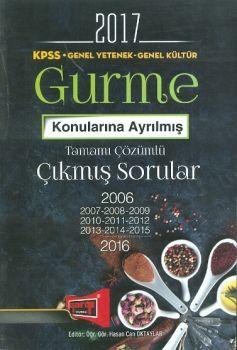 Yargı 2017 KPSS Genel Kültür Genel Yetenek GURME Konularına Ayrılmış Tamamı Çözümlü Çıkmış Sorular (2006-2016)