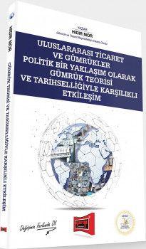 Yargı Yayınları Uluslarası Ticaret ve Gümrükler Politik Bir Yaklaşım Olarak Gümrük Teorisi