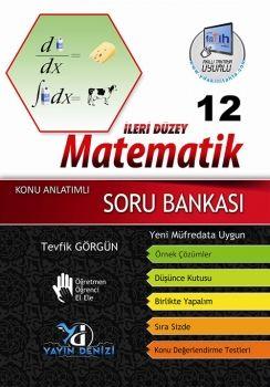 Yayın Denizi 12. Sınıf İleri Düzey Matematik Konu Anlatımlı Soru Bankası TEVFİK GÖRGÜN