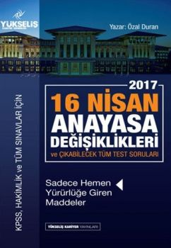 Yükseliş Kariyer Yayınları 2017 KPSS 16 Nisan Anayasa Değişiklikleri ve Çıkabilecek Tüm Test Soruları