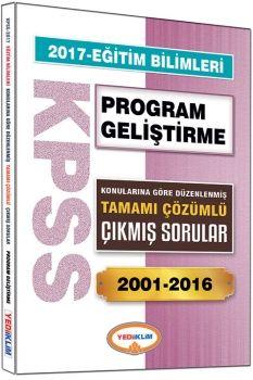 Yediiklim 2017 KPSS Eğitim Bilimleri Program Geliştirme Konularına Göre Düzenlenmiş Tamamı Çözümlü Çıkmış Sorular