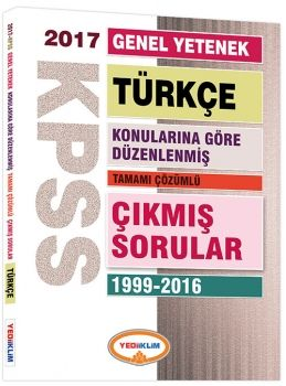 Yediiklim 2017 KPSS Genel Yetenek Türkçe Konularına Göre Düzenlenmiş Tamamı Çözümlü 1999 2016 Çıkmış Sorular