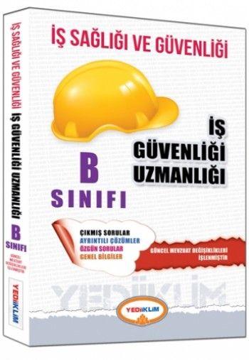 Yediiklim İş Sağlığı ve Güvenliği Uzmanlığı B Sınıfı Çalışma Kitabı