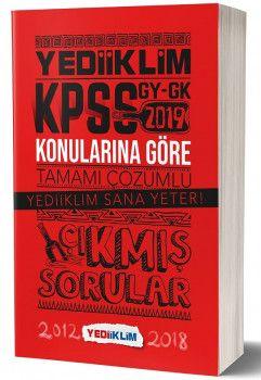 Yediiklim KPSS 2019 Genel Kültür Genel Yetenek Konularına Göre Tamamı Çözümlü Çıkmış Sorular