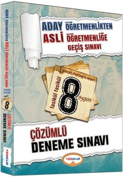 Yediiklim Yayınları 2017 Aday Öğretmenlikten Asli Öğretmenliğe Geçiş Sınavı Fasikül Fasikül 8 Çözümlü Deneme
