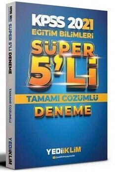 Yediiklim Yayınları 2021 KPSS Eğitim Bilimleri Tamamı Çözümlü Süper 5 li Deneme