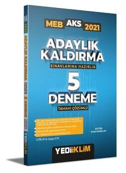 Yediiklim Yayınları 2021 MEB Adaylık Kaldırma AKS Sınavlarına Hazırlık Tamamı Çözümlü 5 Deneme
