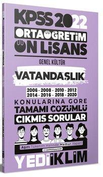 Yediiklim Yayınları 2022 KPSS Ortaöğretim Ön Lisans Genel Kültür Vatandaşlık Konularına Göre Tamamı Çözümlü Çıkmış Sorular