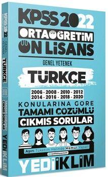 Yediiklim Yayınları 2022 KPSS Ortaöğretim Ön Lisans Genel Yetenek Türkçe Konularına Göre Tamamı Çözümlü Çıkmış Sorular