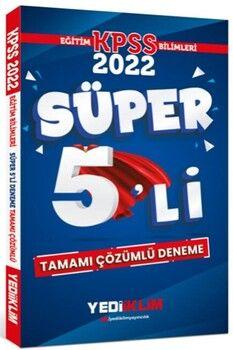 Yediiklim Yayınları2022 KPSS Eğitim Bilimleri Tamamı Çözümlü Süper 5 li Deneme