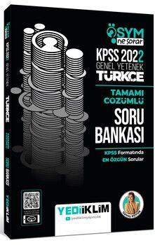 Yediiklim Yayınları 2022 KPSS Genel Yetenek Ösym Ne Sorar Türkçe Tamamı Çözümlü Soru Bankası